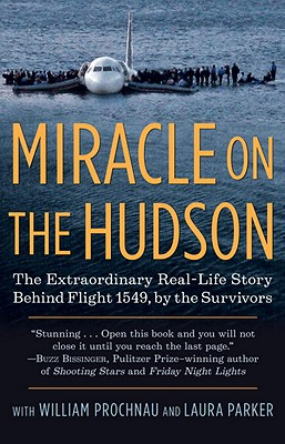 Miracle on the Hudson By Prochnau, William/ Parker, Laura/ Survivors of Flight 1549
