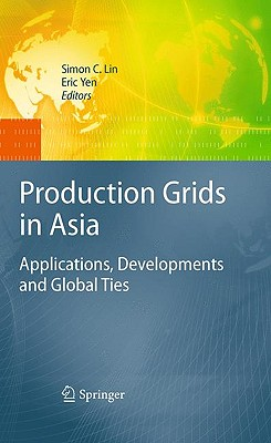 Production Grids in Asia By Lin, Simon C. (EDT)/ Yen, Eric (EDT)